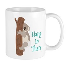 Hang In There Mugs