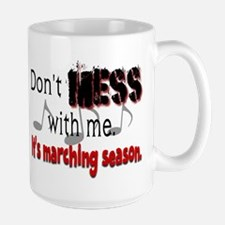Don't Mess With Me...Marching Mugs