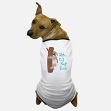 Shh... Its Nap Time Dog T-Shirt