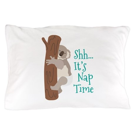 Shh Its Nap Time Pillow Case By Hopscotch2