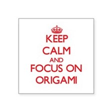 Keep calm and focus on Origami Sticker