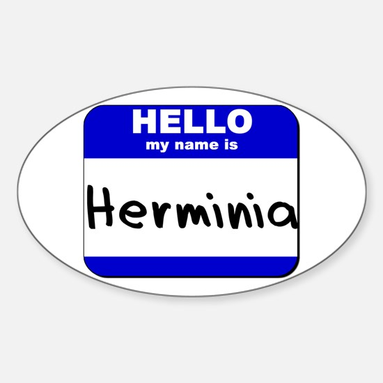 hello my name is herminia Oval Decal