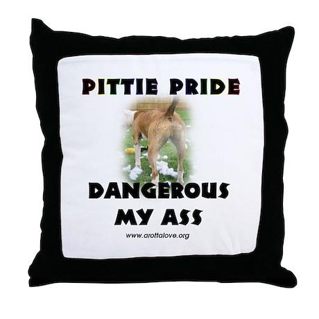 Dangerous My Ass - Pit Bull Throw Pillow