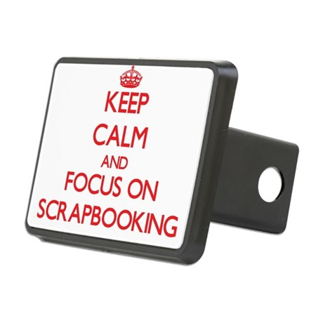 Keep calm and focus on Scrapbooking Hitch Cover