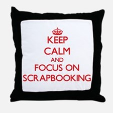 Keep calm and focus on Scrapbooking Throw Pillow