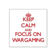 Keep calm and focus on Wargaming Sticker
