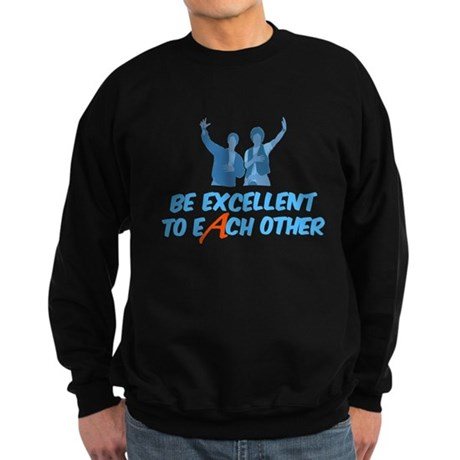 Be Excellent to Each Other Sweatshirt