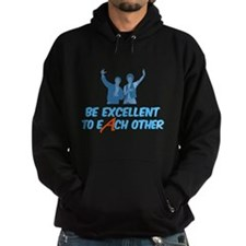 Be Excellent to Each Other Hoodie