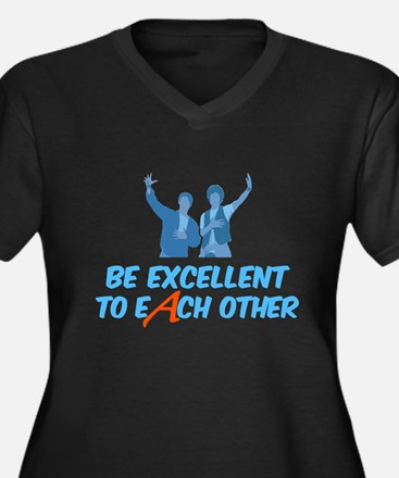 Be Excellent to Each Other Plus Size T-Shirt