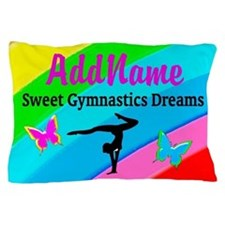GYMNAST DREAMS Pillow Case