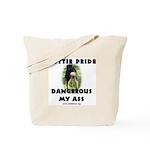 Dangerous My Ass - Rottie Tote Bag