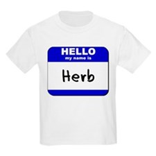 hello my name is herb T-Shirt
