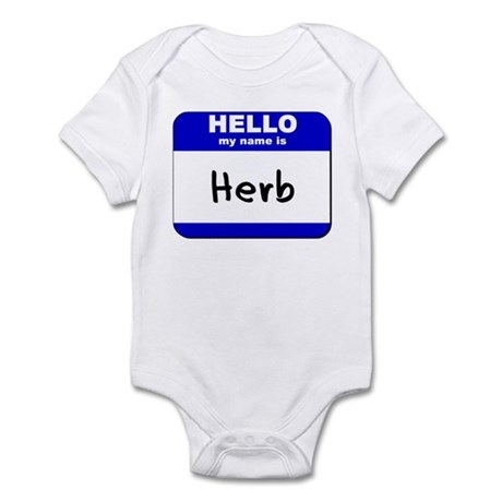 hello my name is herb Infant Bodysuit