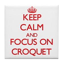 Keep calm and focus on Croquet Tile Coaster