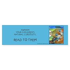 """Awaken your children's curiosity Bumper Bumper Sticker"
