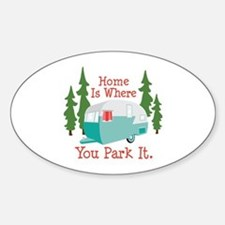 Home Is Where You Park It. Decal
