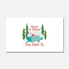 Home Is Where You Park It. Car Magnet 20 x 12