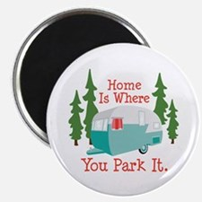 Home Is Where You Park It. Magnets
