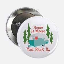 "Home Is Where You Park It. 2.25"" Button"