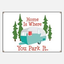 Home Is Where You Park It. Banner