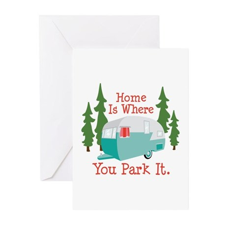 Home Is Where You Park It. Greeting Cards