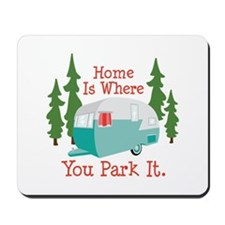 Home Is Where You Park It. Mousepad