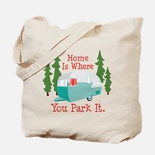 Home Is Where You Park It. Tote Bag