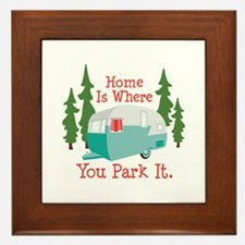 Home Is Where You Park It. Framed Tile