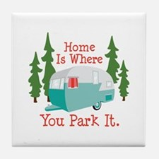 Home Is Where You Park It. Tile Coaster