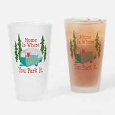 Home Is Where You Park It. Drinking Glass