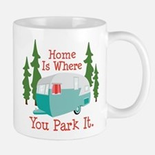 Home Is Where You Park It. Mugs