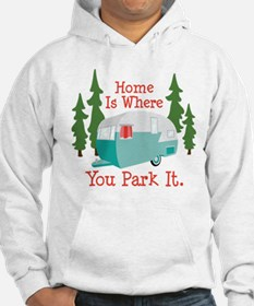 Home Is Where You Park It. Hoodie