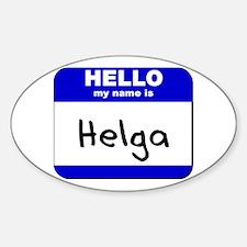 hello my name is helga Oval Decal