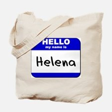 hello my name is helena Tote Bag