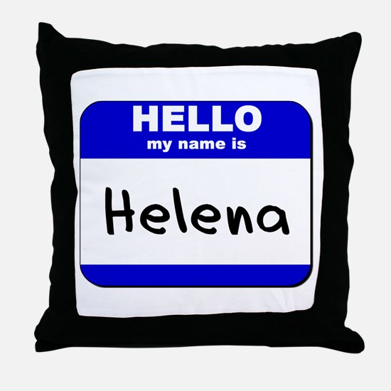 hello my name is helena  Throw Pillow