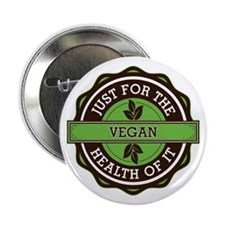 "Vegan For the Health of It 2.25"" Button"