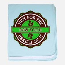 Raw Food For the Health of It baby blanket