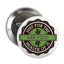 "Raw Food For the Health of It 2.25"" Button"