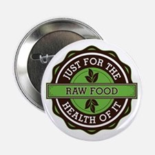 """Raw Food For the Health of It 2.25"""" Button"""
