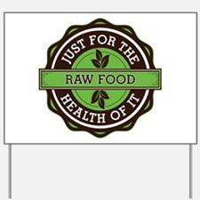 Raw Food For the Health of It Yard Sign