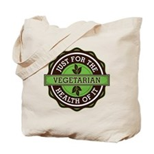 Vegetarian For the Health of It Tote Bag