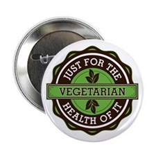 "Vegetarian For the Health of It 2.25"" Button"