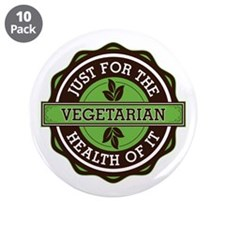 """Vegetarian For the Health of It 3.5"""" Button (10 pa"""