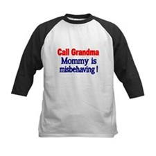 Call Grandma. Mommy is misbehaving. Baseball Jerse