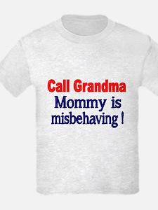 Call Grandma. Mommy Is Misbehaving. T-Shirt