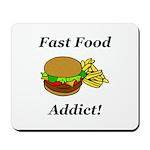 Fast Food Addict Mousepad