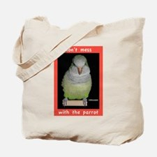 Dont mess with a Quaker Parrot Tote Bag