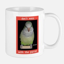 Dont mess with a Quaker Parrot Mugs