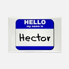 hello my name is hector Rectangle Magnet