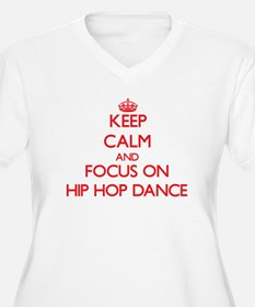 Keep calm and focus on Hip Hop Dance Plus Size T-S